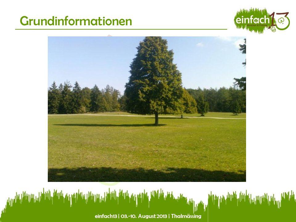 einfach13 | 03.-10. August 2013 | Thalmässing Grundinformationen