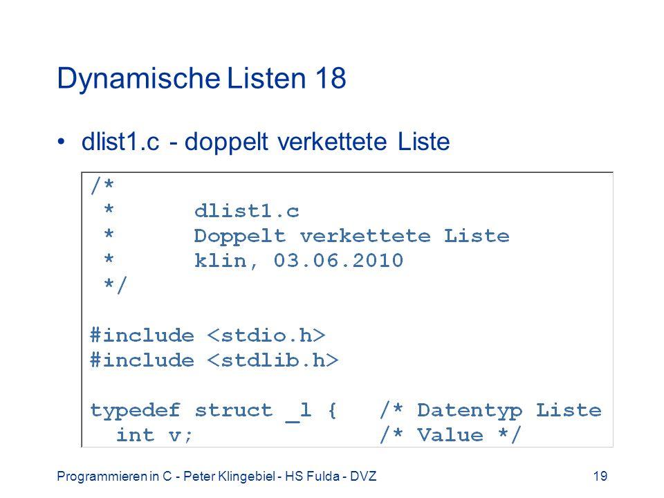 Programmieren in C - Peter Klingebiel - HS Fulda - DVZ19 Dynamische Listen 18 dlist1.c - doppelt verkettete Liste