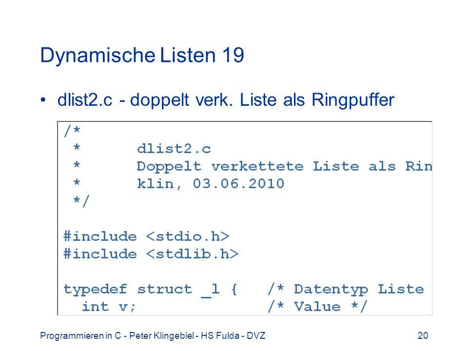Programmieren in C - Peter Klingebiel - HS Fulda - DVZ20 Dynamische Listen 19 dlist2.c - doppelt verk. Liste als Ringpuffer