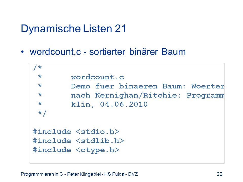 Programmieren in C - Peter Klingebiel - HS Fulda - DVZ22 Dynamische Listen 21 wordcount.c - sortierter binärer Baum