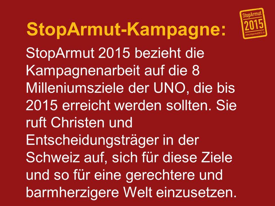 StopArmut-Kampagne: StopArmut 2015 bezieht die Kampagnenarbeit auf die 8 Milleniumsziele der UNO, die bis 2015 erreicht werden sollten. Sie ruft Chris