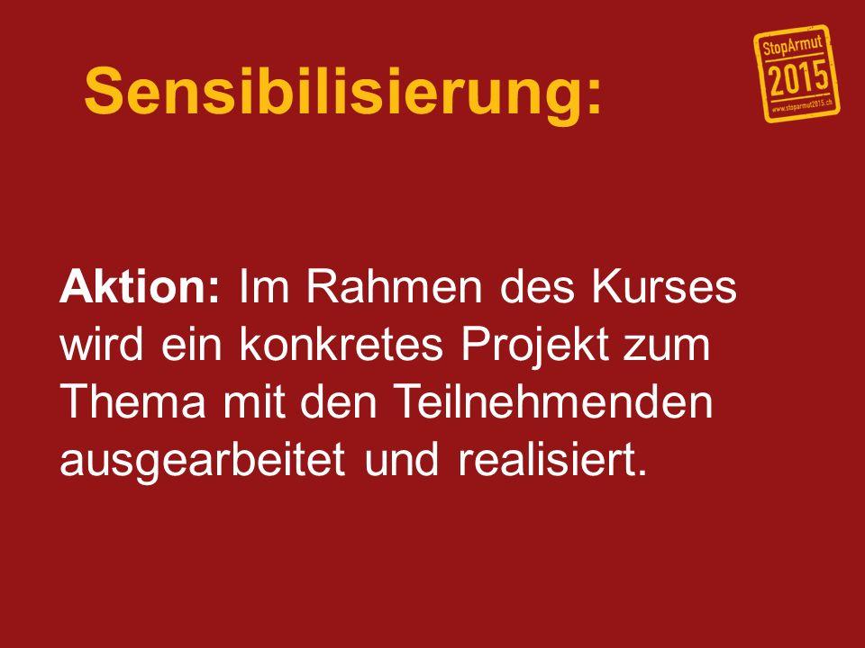 Sensibilisierung: Aktion: Im Rahmen des Kurses wird ein konkretes Projekt zum Thema mit den Teilnehmenden ausgearbeitet und realisiert.