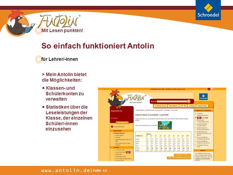 Mit Lesen punkten! Folie 11 So einfach funktioniert Antolin für Lehrer/-innen > Mein Antolin bietet die Möglichkeiten: Klassen- und Schülerkonten zu v