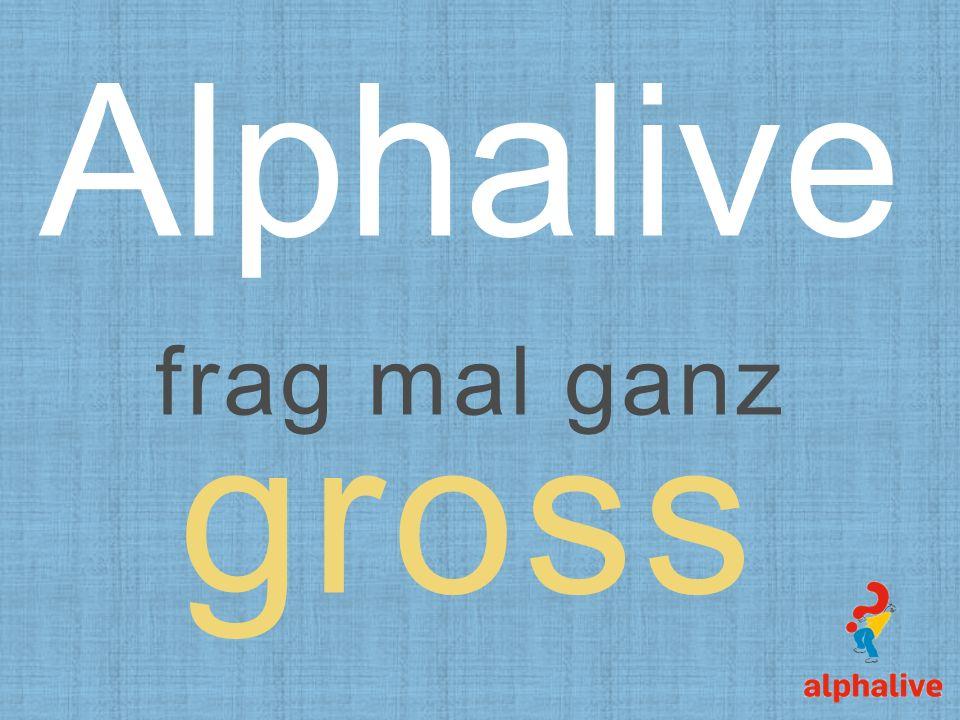 Alphalive ist für Jede und jeden.