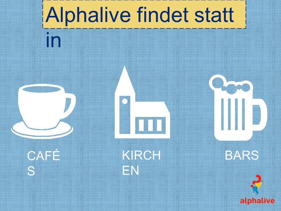 Alphalive findet statt in CAFÉ S KIRCH EN BARS