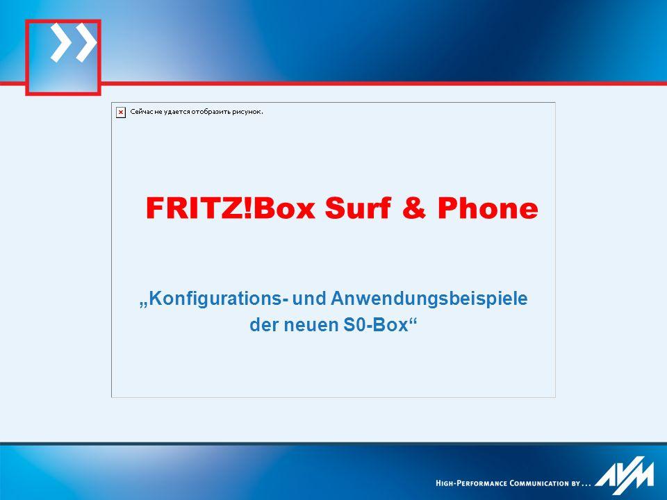 FRITZ!Box Surf & Phone Konfigurations- und Anwendungsbeispiele der neuen S0-Box