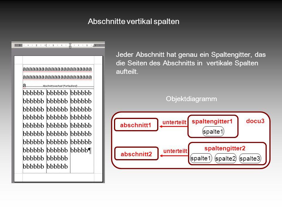 Abschnitte vertikal spalten Jeder Abschnitt hat genau ein Spaltengitter, das die Seiten des Abschnitts in vertikale Spalten aufteilt. abschnitt2 docu3