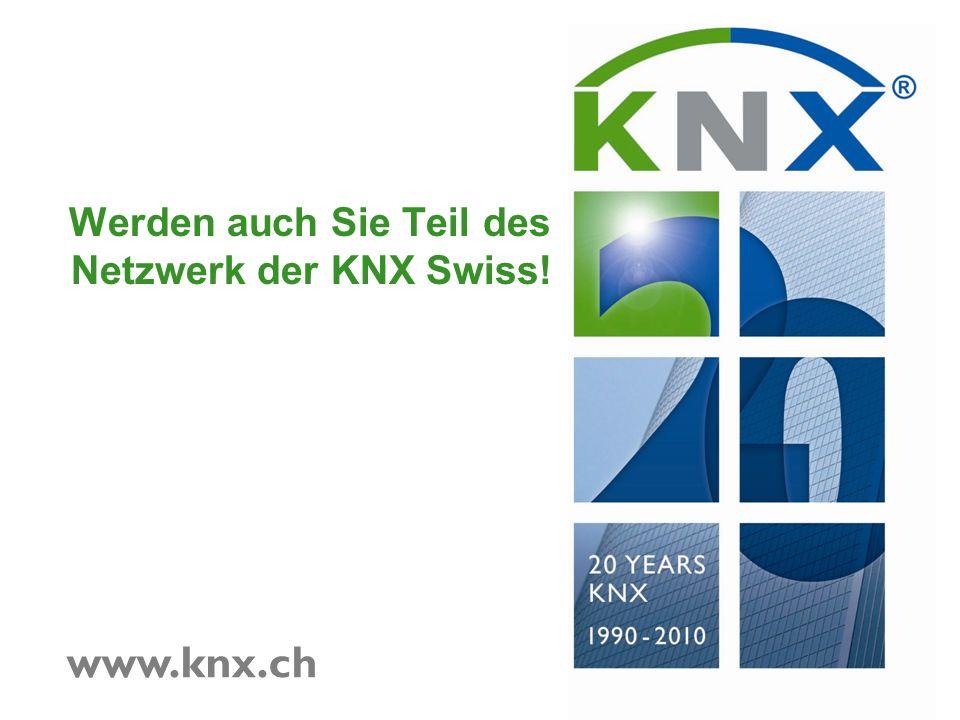 www.knx.ch Werden auch Sie Teil des Netzwerk der KNX Swiss!