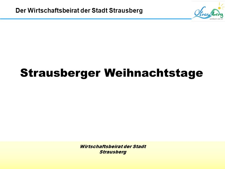Wirtschaftsbeirat der Stadt Strausberg Strausberger Weihnachtstage Der Wirtschaftsbeirat der Stadt Strausberg