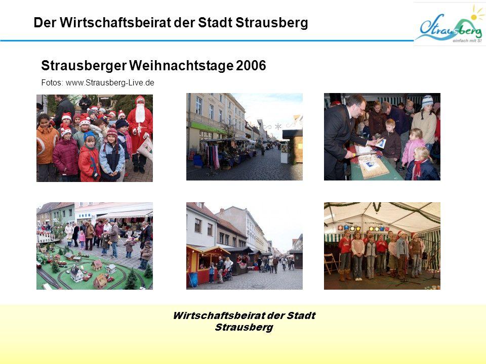 Wirtschaftsbeirat der Stadt Strausberg Strausberger Weihnachtstage 2006 Der Wirtschaftsbeirat der Stadt Strausberg Fotos: www.Strausberg-Live.de