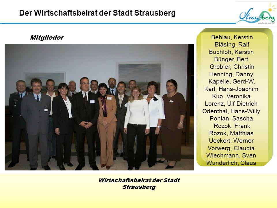 Wirtschaftsbeirat der Stadt Strausberg Behlau, Kerstin Bläsing, Ralf Buchloh, Kerstin Bünger, Bert Gröbler, Christin Henning, Danny Kapelle, Gerd-W.