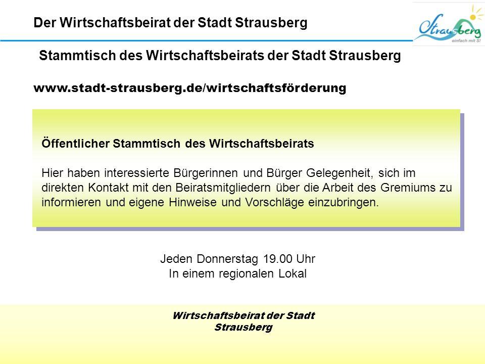 Wirtschaftsbeirat der Stadt Strausberg Stammtisch des Wirtschaftsbeirats der Stadt Strausberg Der Wirtschaftsbeirat der Stadt Strausberg