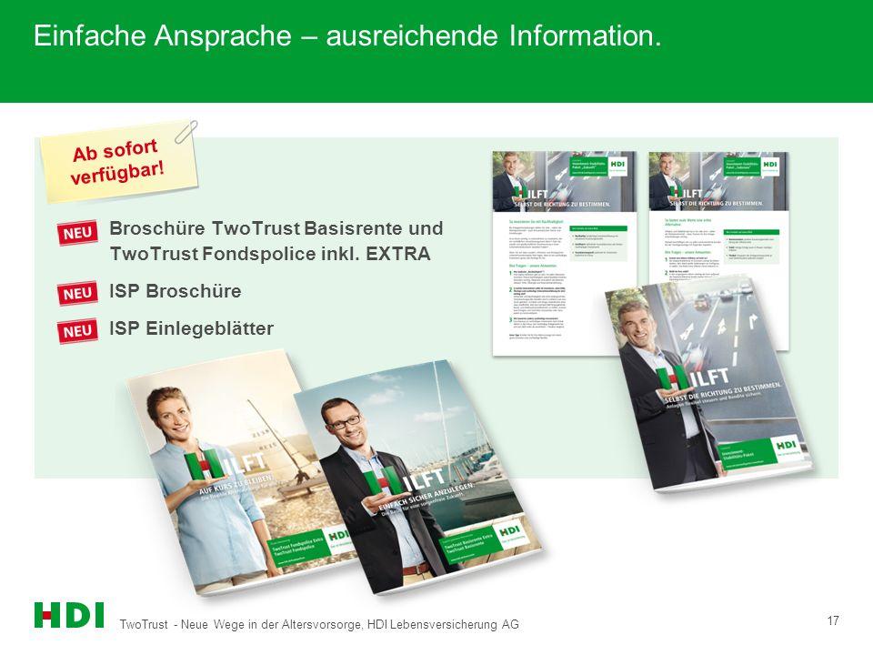 TwoTrust - Neue Wege in der Altersvorsorge, HDI Lebensversicherung AG 17 Einfache Ansprache – ausreichende Information. Broschüre TwoTrust Basisrente