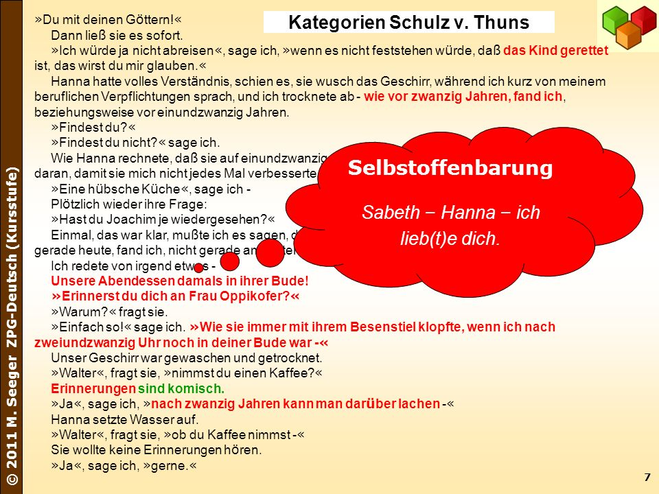 7 © 2011 M. Seeger ZPG-Deutsch (Kursstufe) » Du mit deinen G ö ttern! « Dann lie ß sie es sofort. » Ich w ü rde ja nicht abreisen «, sage ich, » wenn