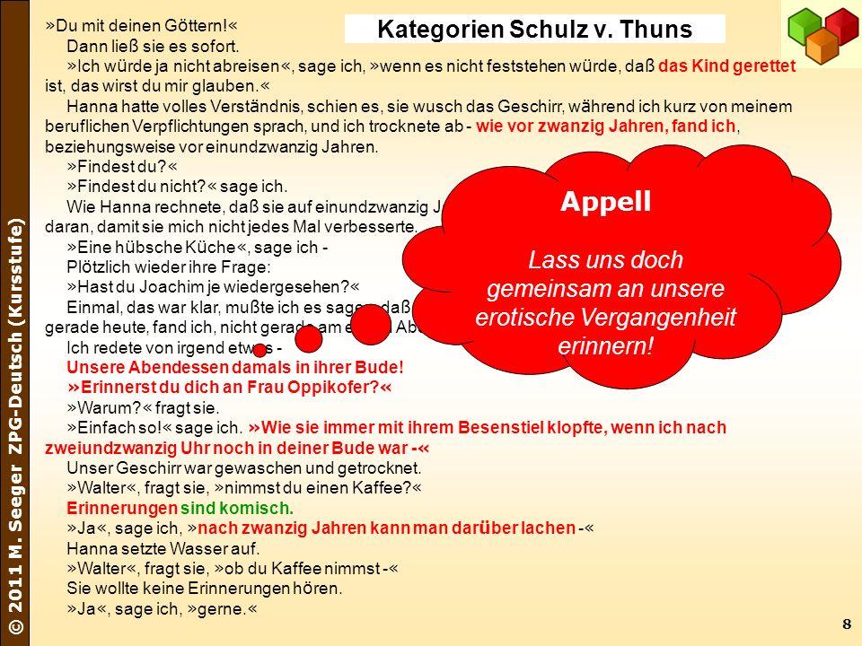 8 © 2011 M. Seeger ZPG-Deutsch (Kursstufe) » Du mit deinen G ö ttern! « Dann lie ß sie es sofort. » Ich w ü rde ja nicht abreisen «, sage ich, » wenn
