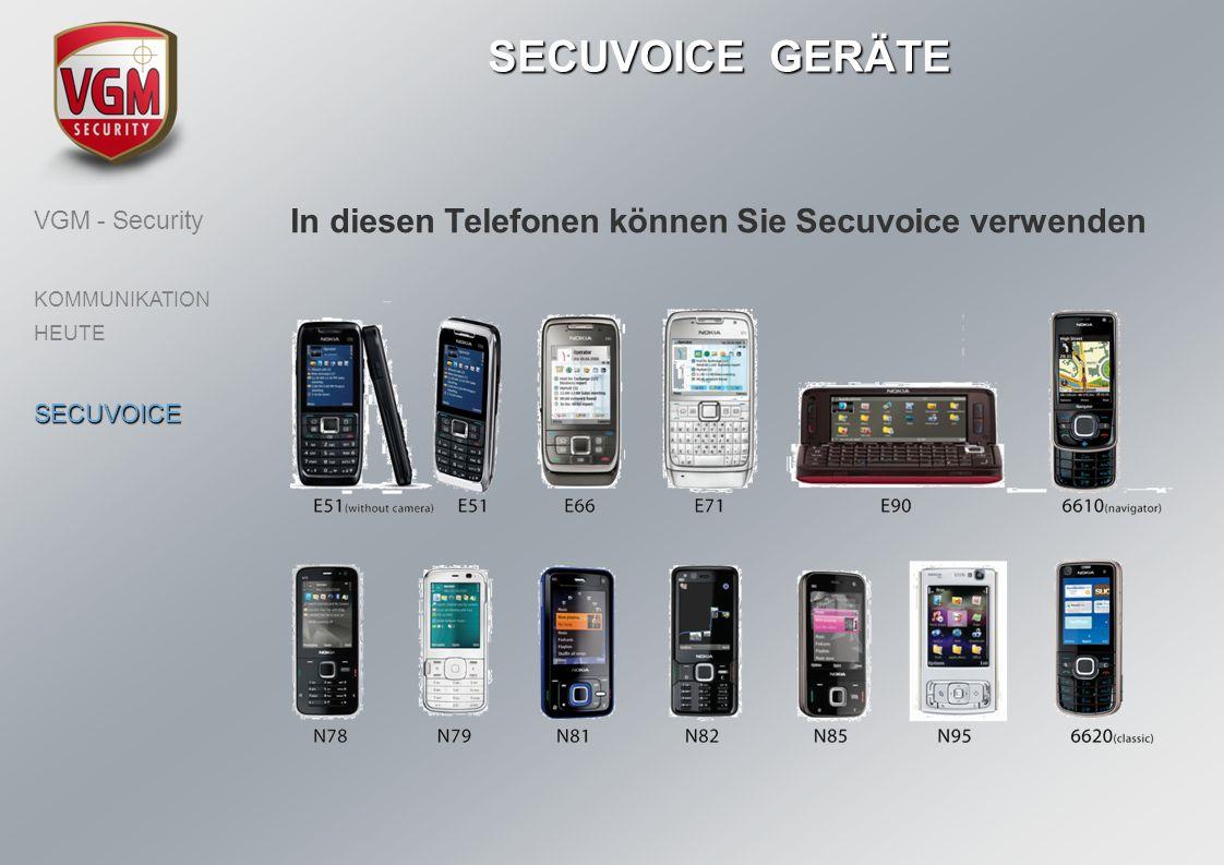 SECUVOICE GERÄTE VGM - Security KOMMUNIKATION HEUTESECUVOICE In diesen Telefonen können Sie Secuvoice verwenden