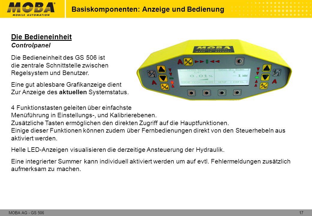 17MOBA AG - GS 506 Die Bedieneinheit Controlpanel Die Bedieneinheit des GS 506 ist die zentrale Schnittstelle zwischen Regelsystem und Benutzer. Eine