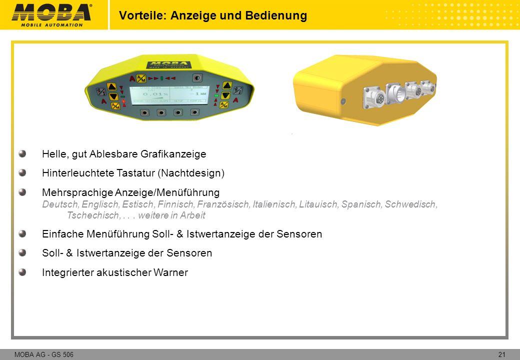 21MOBA AG - GS 506 Vorteile: Anzeige und Bedienung Helle, gut Ablesbare Grafikanzeige Hinterleuchtete Tastatur (Nachtdesign) Mehrsprachige Anzeige/Men