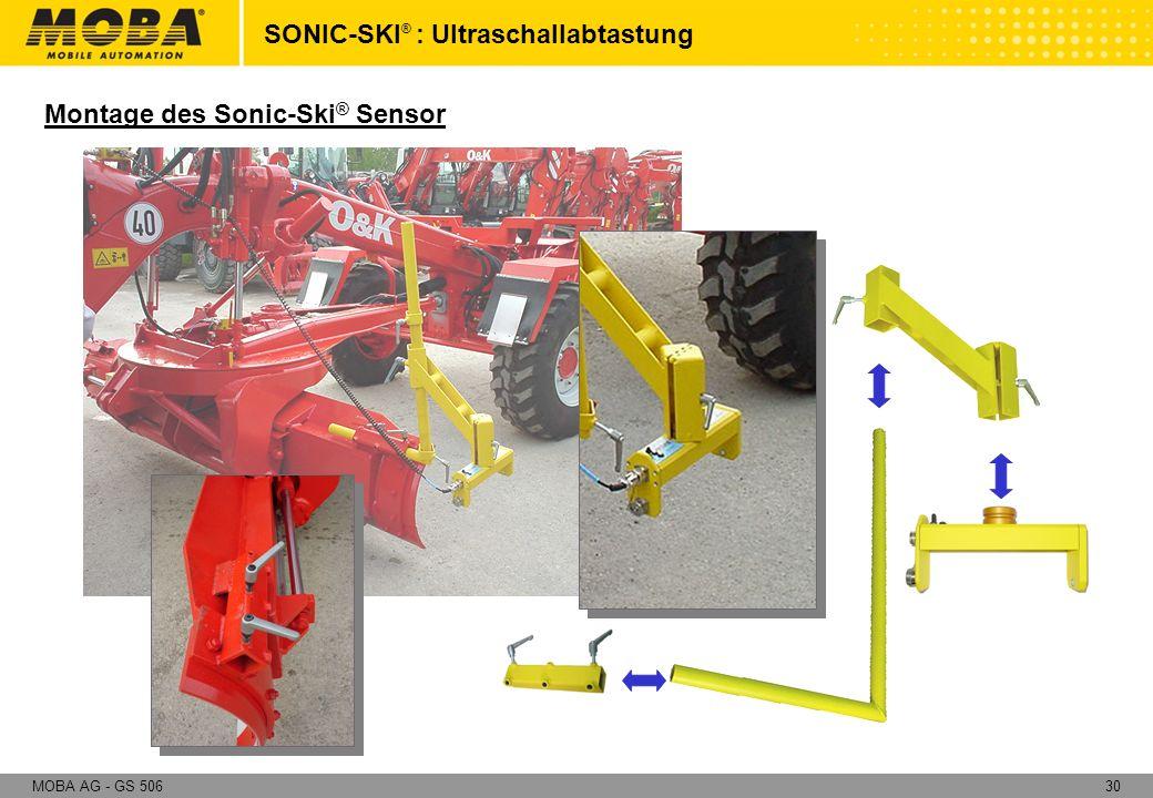 30MOBA AG - GS 506 Montage des Sonic-Ski ® Sensor SONIC-SKI ® : Ultraschallabtastung