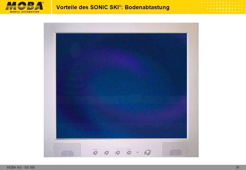 36MOBA AG - GS 506 Vorteile des SONIC SKI ® : Bodenabtastung