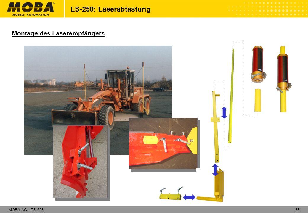 38MOBA AG - GS 506 Montage des Laserempfängers LS-250: Laserabtastung