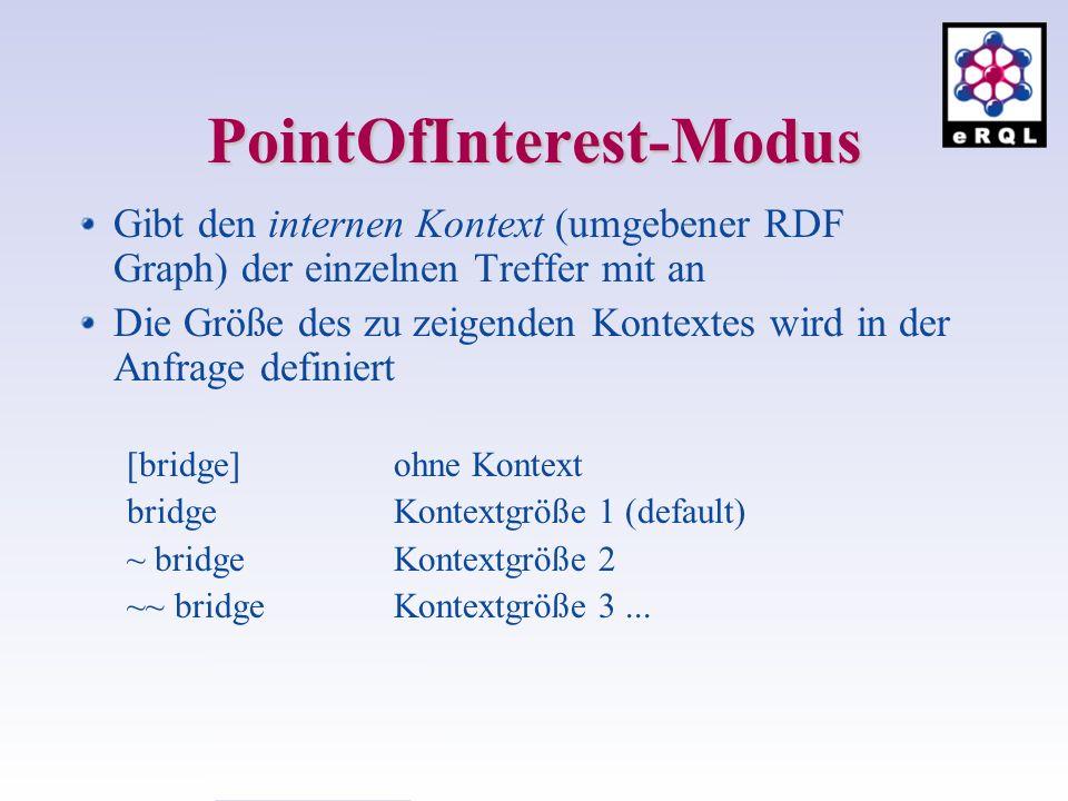 PointOfInterest-Modus Gibt den internen Kontext (umgebener RDF Graph) der einzelnen Treffer mit an Die Größe des zu zeigenden Kontextes wird in der An