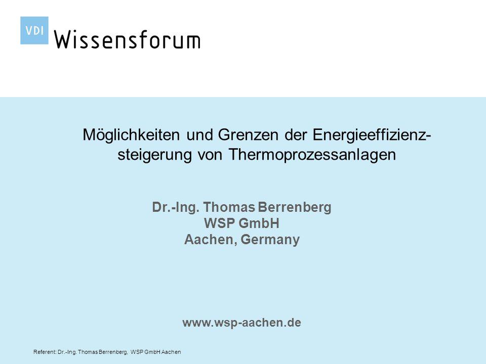 Referent: Dr.-Ing. Thomas Berrenberg, WSP GmbH Aachen Dr.-Ing. Thomas Berrenberg WSP GmbH Aachen, Germany www.wsp-aachen.de Möglichkeiten und Grenzen