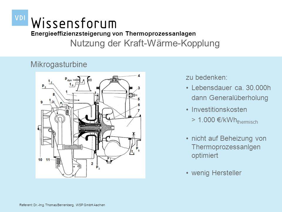 Referent: Dr.-Ing. Thomas Berrenberg, WSP GmbH Aachen Mikrogasturbine zu bedenken: Lebensdauer ca. 30.000h dann Generalüberholung Investitionskosten >