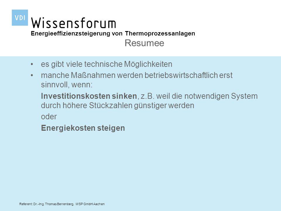 Referent: Dr.-Ing. Thomas Berrenberg, WSP GmbH Aachen es gibt viele technische Möglichkeiten manche Maßnahmen werden betriebswirtschaftlich erst sinnv