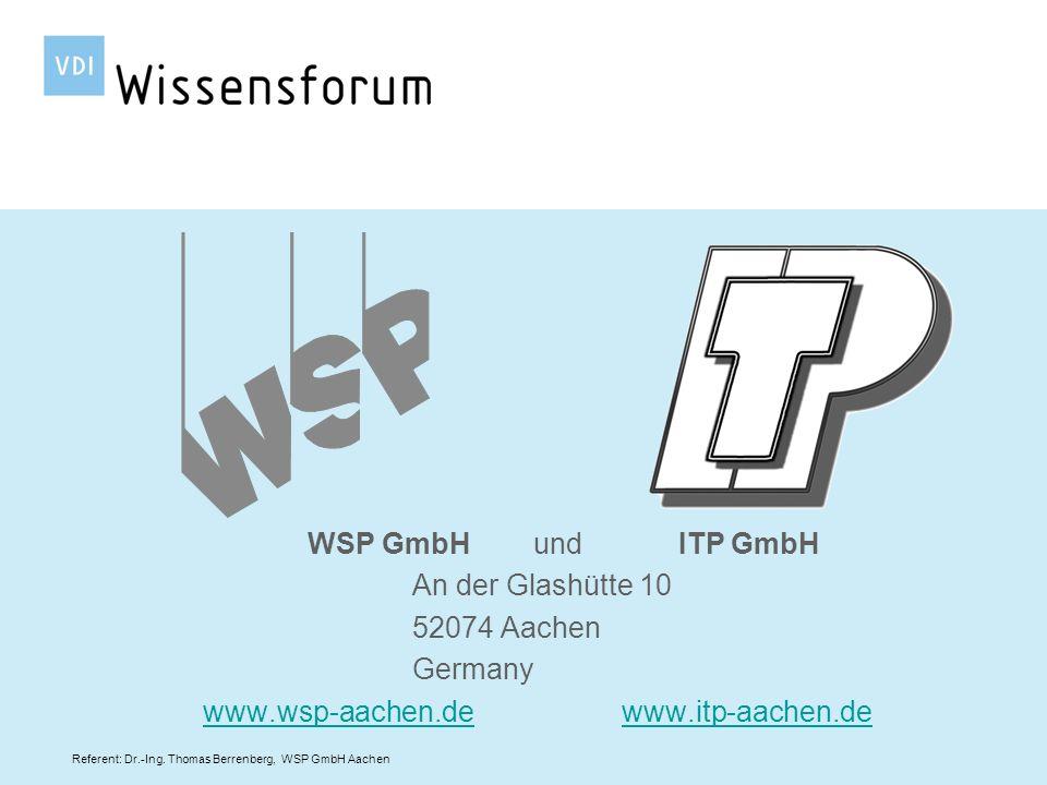 Referent: Dr.-Ing. Thomas Berrenberg, WSP GmbH Aachen WSP GmbH und ITP GmbH An der Glashütte 10 52074 Aachen Germany www.wsp-aachen.dewww.itp-aachen.d
