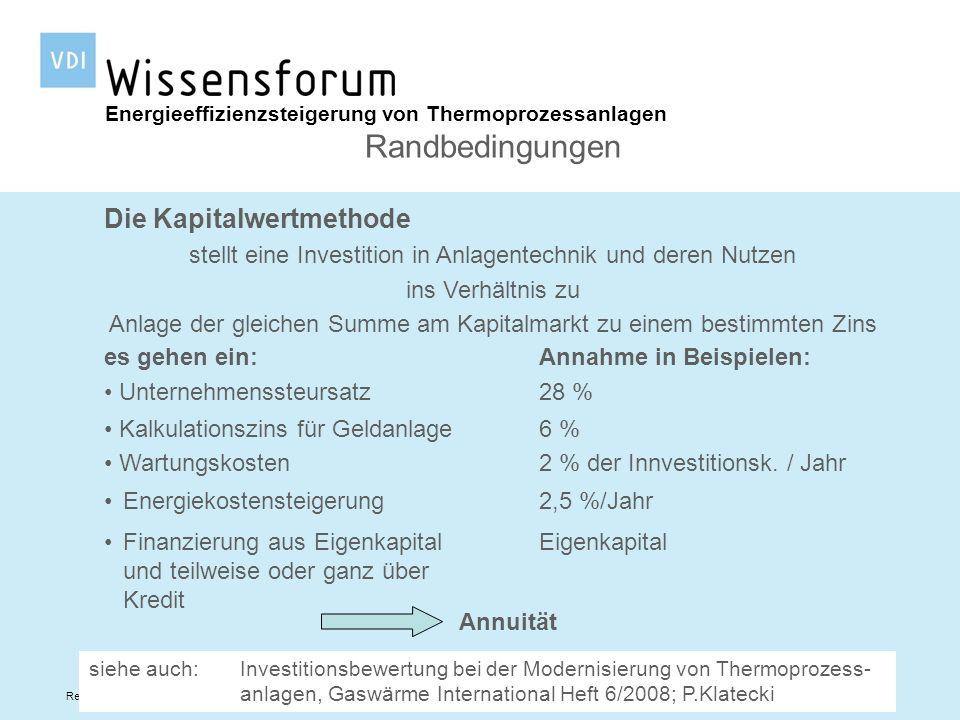 Referent: Dr.-Ing. Thomas Berrenberg, WSP GmbH Aachen Die Kapitalwertmethode stellt eine Investition in Anlagentechnik und deren Nutzen ins Verhältnis