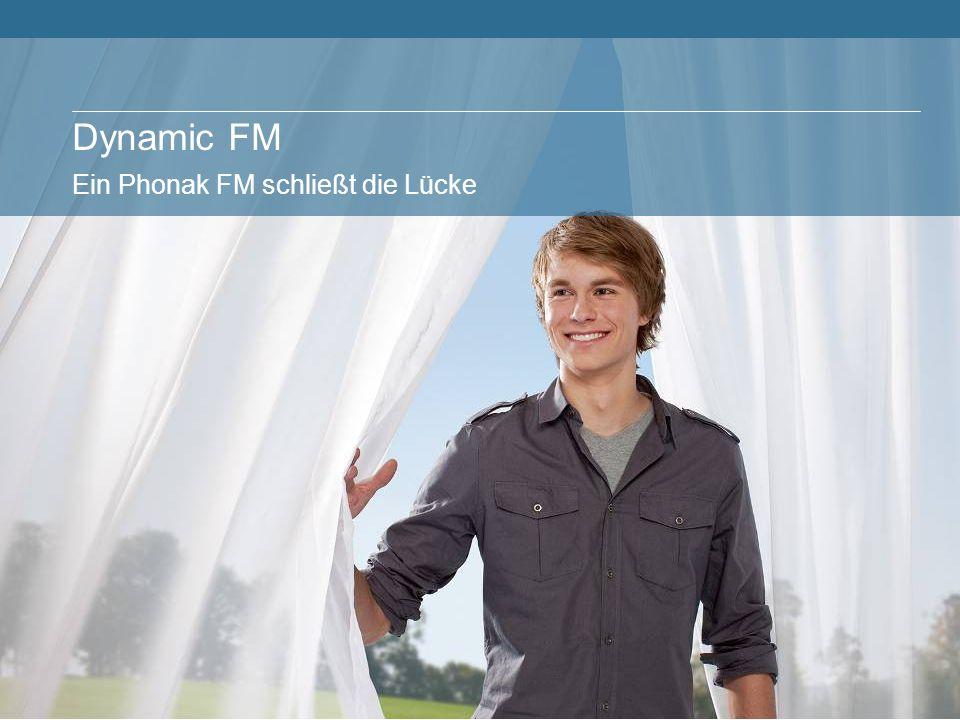 Dynamic FM Ein Phonak FM schließt die Lücke