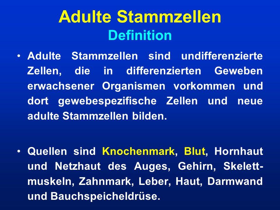 Adulte Stammzellen Definition Adulte Stammzellen sind undifferenzierte Zellen, die in differenzierten Geweben erwachsener Organismen vorkommen und dor