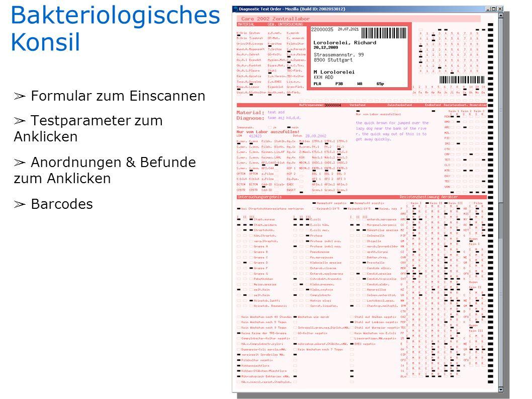 Bakteriologisches Konsil Formular zum Einscannen Testparameter zum Anklicken Anordnungen & Befunde zum Anklicken Barcodes