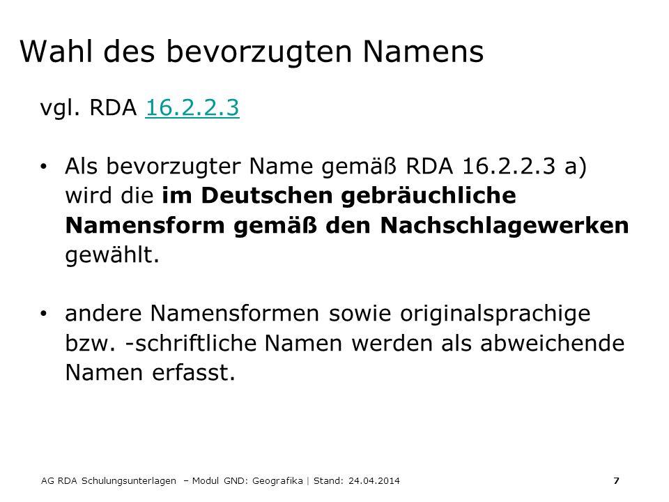 AG RDA Schulungsunterlagen – Modul GND: Geografika | Stand: 24.04.2014 28 Orte innerhalb von Städten (Ortsteile) vgl.