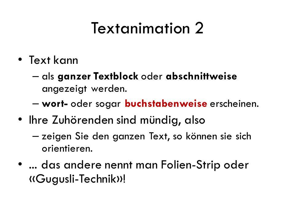 Text erscheint von links Text erscheint von rechts Eingang: Textfelder animieren Text erscheint einfach Text erscheint als Spirale Vertikale LinienHorizontal blenden