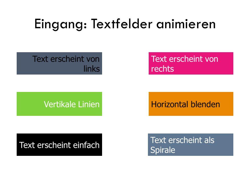 Füllfarbe ändern Schriftart ändern Hervorheben: nach Eingang Vergrössern Schriftschnitt ändern Farbe der Form ändern