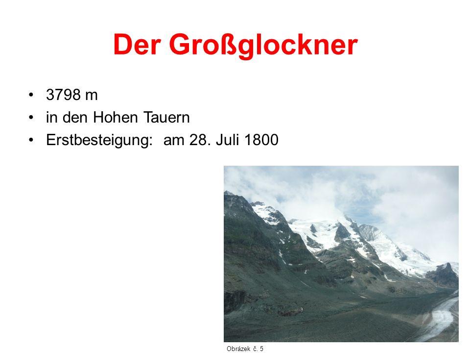 Der Großglockner 3798 m in den Hohen Tauern Erstbesteigung: am 28. Juli 1800 Obrázek č. 5