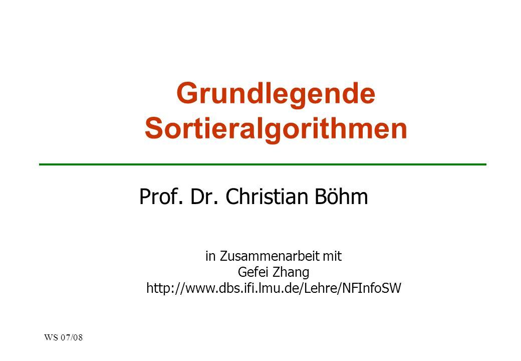 WS 07/08 Grundlegende Sortieralgorithmen Prof.Dr.