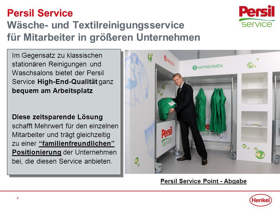 5 Persil Service Der Garant für perfekte Textilpflege Die Vorteile im Überblick: Zeitersparnis für Berufstätige und Familien Hol- und Bringservice (3x p.