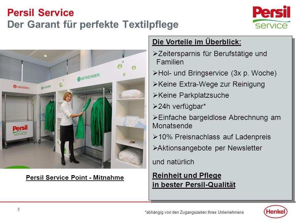 5 Persil Service Der Garant für perfekte Textilpflege Die Vorteile im Überblick: Zeitersparnis für Berufstätige und Familien Hol- und Bringservice (3x