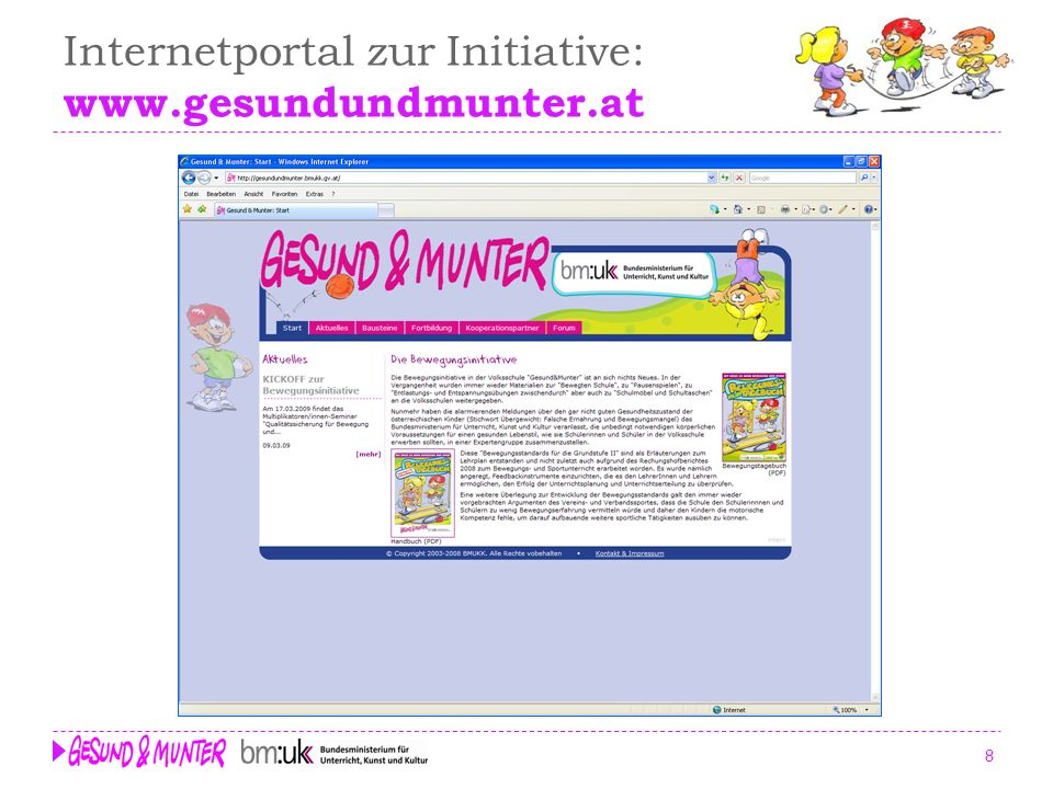 8 Internetportal zur Initiative: www.gesundundmunter.at