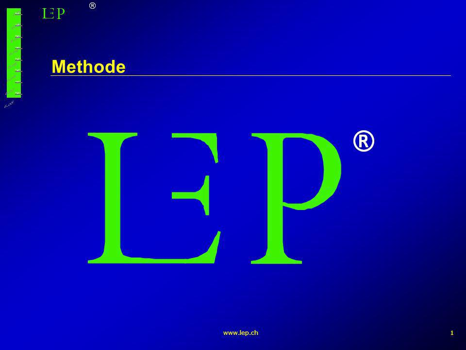 www.lep.ch1 Methode