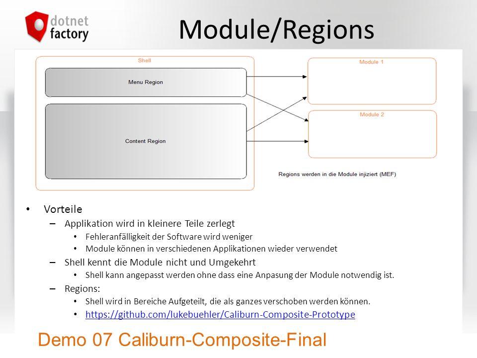 Module/Regions Vorteile – Applikation wird in kleinere Teile zerlegt Fehleranfälligkeit der Software wird weniger Module können in verschiedenen Appli
