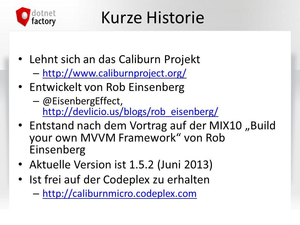 Kurze Historie Lehnt sich an das Caliburn Projekt – http://www.caliburnproject.org/ http://www.caliburnproject.org/ Entwickelt von Rob Einsenberg – @E