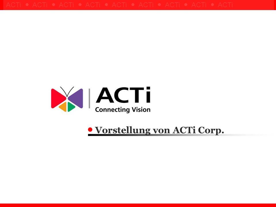 Confidential ! ACTi ACTi ACTi ACTi ACTi ACTi ACTi ACTi ACTi Vorstellung von ACTi Corp.