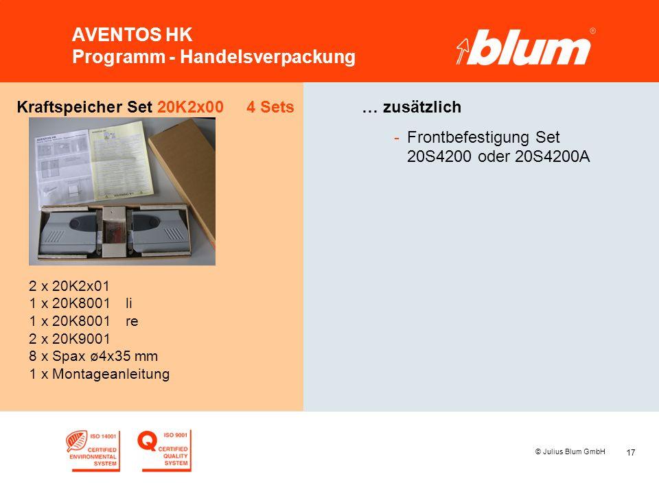 17 © Julius Blum GmbH AVENTOS HK Programm - Handelsverpackung Kraftspeicher Set 20K2x00 4 Sets 2 x 20K2x01 1 x 20K8001li 1 x 20K8001re 2 x 20K9001 8 x Spax ø4x35 mm 1 x Montageanleitung … zusätzlich -Frontbefestigung Set 20S4200 oder 20S4200A