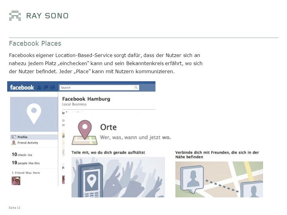 Facebook Places Facebooks eigener Location-Based-Service sorgt dafür, dass der Nutzer sich an nahezu jedem Platz einchecken kann und sein Bekanntenkre