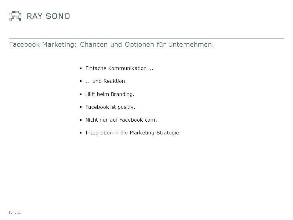 Facebook Marketing: Chancen und Optionen für Unternehmen. Einfache Kommunikation...... und Reaktion. Hilft beim Branding. Facebook ist positiv. Nicht