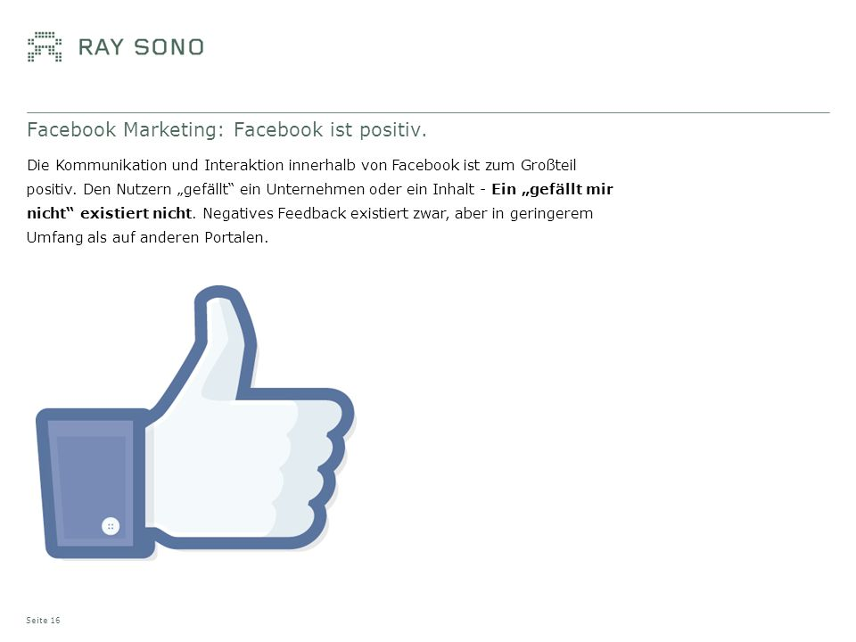 Facebook Marketing: Facebook ist positiv.